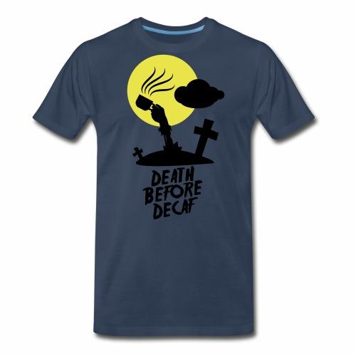 Death Before Decaf - Men's Premium T-Shirt
