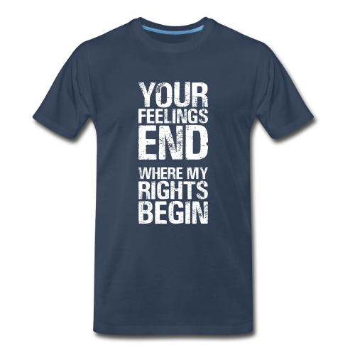 Rights Matter More Than Feelings - Men's Premium T-Shirt