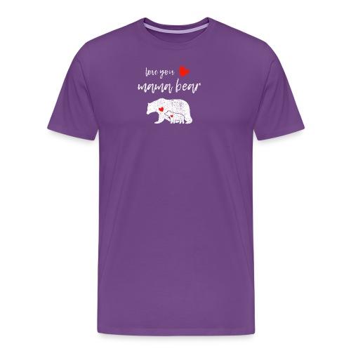 Love you mama bear - Men's Premium T-Shirt