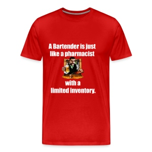 A Bartender is just like a pharmacist - Men's Premium T-Shirt