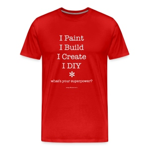 superpower DIY shirt - Men's Premium T-Shirt
