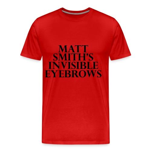 Matt Smith's Invisible Eyebrows - Men's Premium T-Shirt