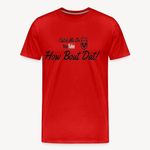 Catch ME OUTSIDE CajunCoon - Men's Premium T-Shirt