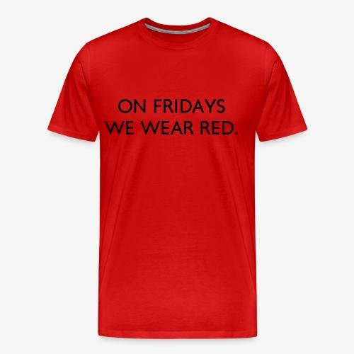 On Fridays We Wear Red - Print - Men's Premium T-Shirt