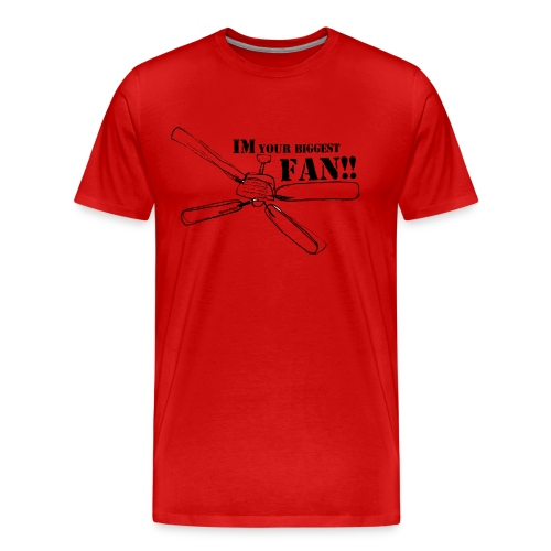 Im your biggest fan - Men's Premium T-Shirt