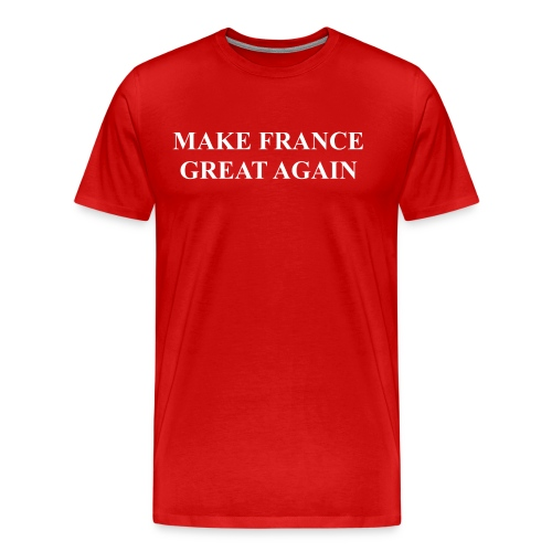 Make France Great Again - Men's Premium T-Shirt