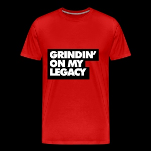 Grinding on My Legacy (Red) - Men's Premium T-Shirt
