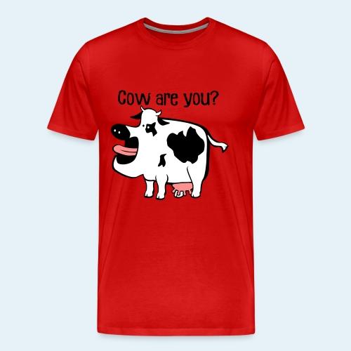 Cow are you? - Men's Premium T-Shirt