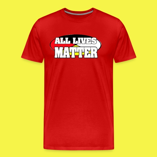 ALL LIVES MATTER - Men's Premium T-Shirt