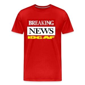 BREAKING NEW IDGAF - Men's Premium T-Shirt