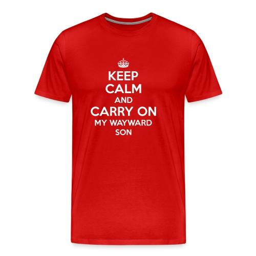 Keep Calm And Carry On My Wayward Son Sweatshirt - Men's Premium T-Shirt