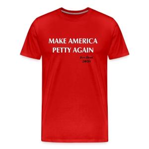 Make America Petty Again - Men's Premium T-Shirt