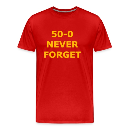 50 - 0 Never Forget Shirt - Men's Premium T-Shirt