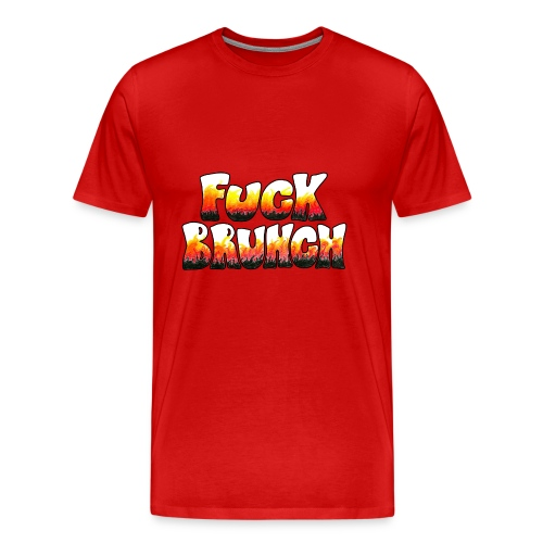 Fuck Brunch Flames - Men's Premium T-Shirt