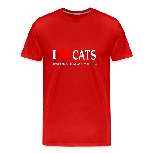 I love Cats - It's humans that annoy me - Men's Premium T-Shirt