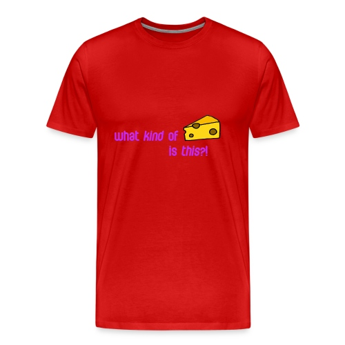 What kind of CHEESE is this? - Men's Premium T-Shirt
