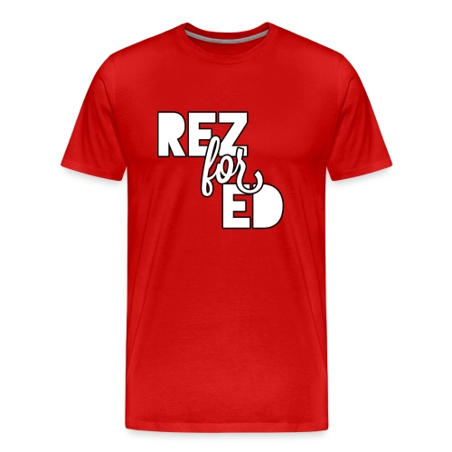 Rez For Ed Tee - Men's Premium T-Shirt