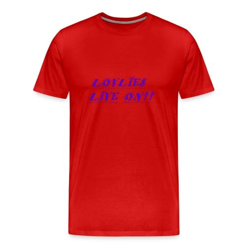 Lovlies Live On! - Men's Premium T-Shirt