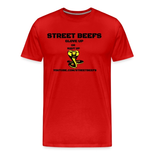 STREET BEEFS GLOVE UP OR SHUT UP - Men's Premium T-Shirt