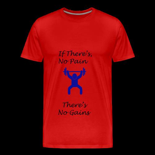 no pain no gains - Men's Premium T-Shirt