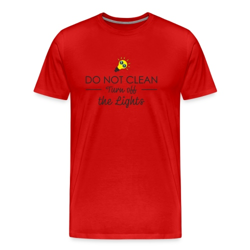 Do Not Clean - Men's Premium T-Shirt
