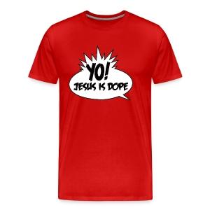 Yo Jesus Is Dope - Men's Premium T-Shirt