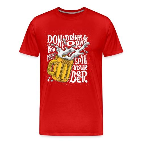 Don't Drink & Drive - Men's Premium T-Shirt