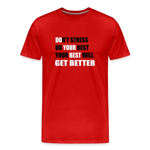 Do Your Best (Don't Stress) - Men's Premium T-Shirt