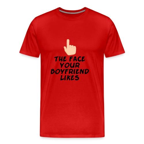 The face your boy friend likes - Men's Premium T-Shirt