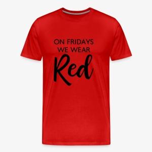 On Fridays We Wear Red - Men's Premium T-Shirt