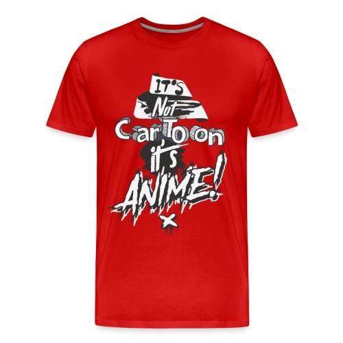 It's Not Cartoon It's Anime - Men's Premium T-Shirt