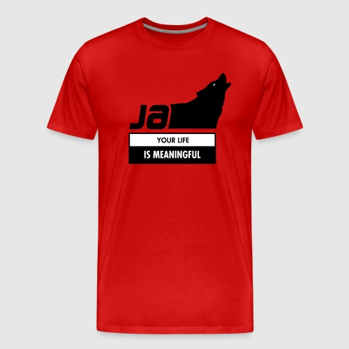 Kphorce - your life is meaningful - Men's Premium T-Shirt
