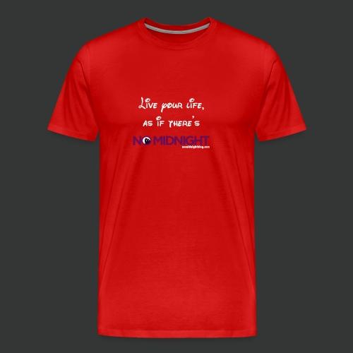 Live your life... - Men's Premium T-Shirt