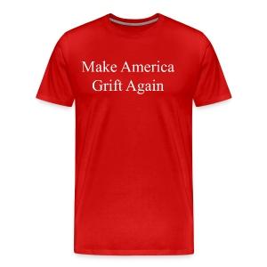 Make America Grift Again! - Men's Premium T-Shirt