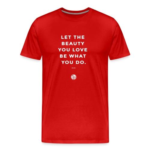 Let the beauty you love... - Men's Premium T-Shirt