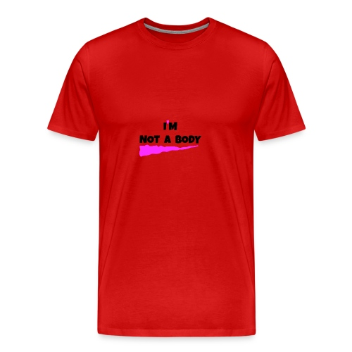 I m Not a Body2 - Men's Premium T-Shirt