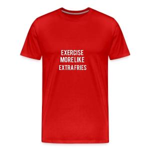 Exercise Extra Fries - Men's Premium T-Shirt