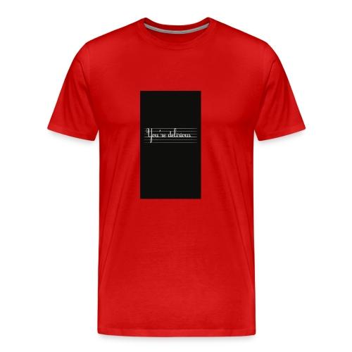 YOURE DELIRIOUS SHORT SLEEVE SHIRT - Men's Premium T-Shirt