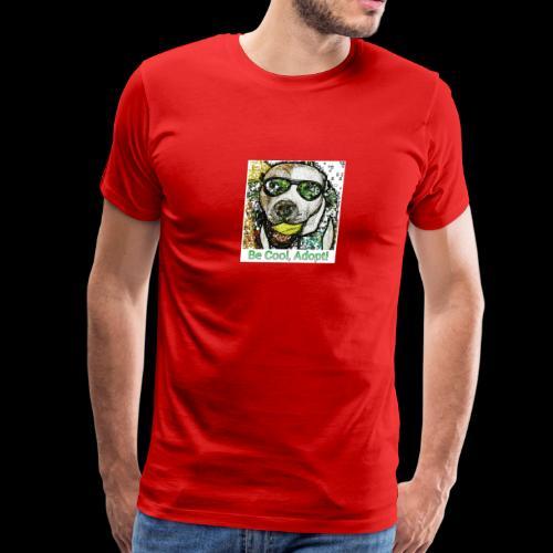 Be Cool, Adopt! - Men's Premium T-Shirt