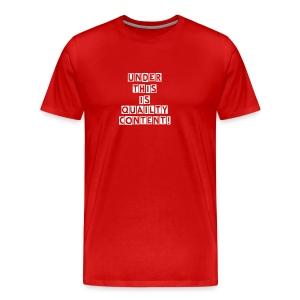 Mens Hoodie Under This Is Quailty Content! - Men's Premium T-Shirt