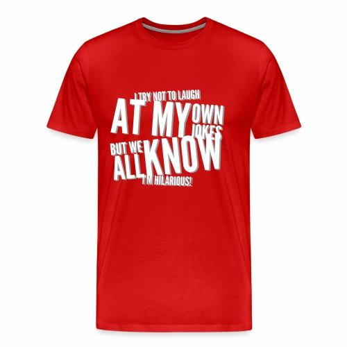 I'm Hilarious - Men's Premium T-Shirt