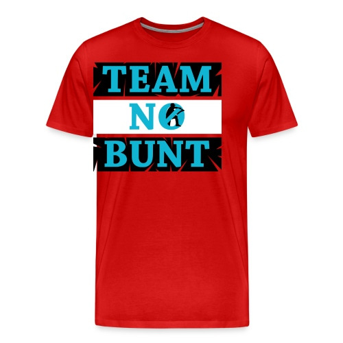 Team No Bunt - Men's Premium T-Shirt