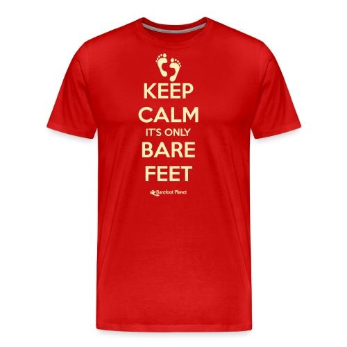 Keep Calm it's only Bare Feet - Men's Premium T-Shirt