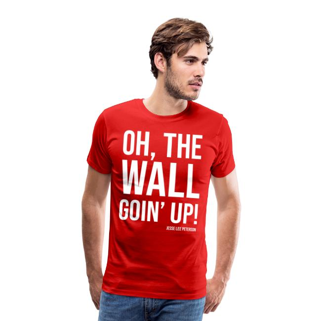 Wall Goin' Up! - White Text