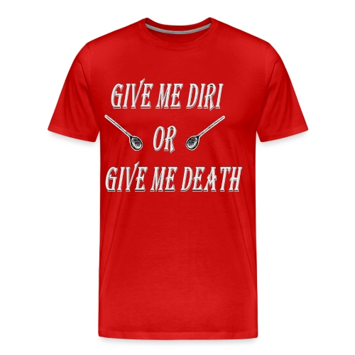 Give me diri or give me death - Men's Premium T-Shirt