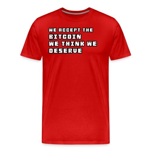 We Accept Bitcoin Tshirt - Men's Premium T-Shirt