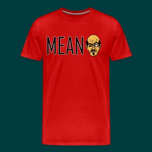 Mean. - Men's Premium T-Shirt