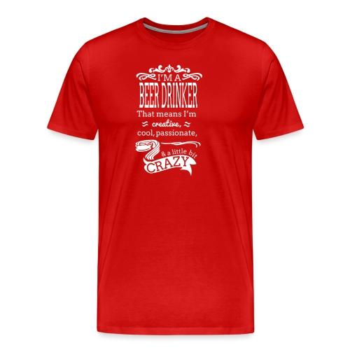 I'm A Beer Drinker - Men's Premium T-Shirt