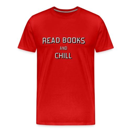 Read Books and Chill - Men's Premium T-Shirt