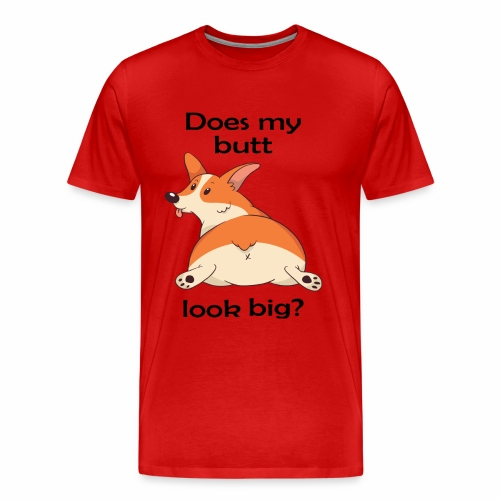 Does My Butt Look Big - Men's Premium T-Shirt